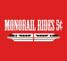 Monorail Rides 5¢ by Bear Pound