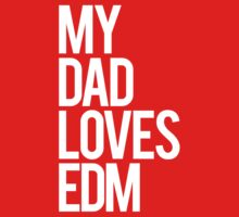 My Dad Loves EDM by DropBass