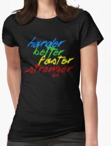 Harder, Better, Faster, Stronger Womens Fitted T-Shirt