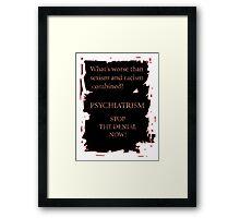 Psychiatrism Framed Print