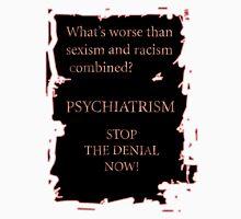 Psychiatrism Unisex T-Shirt