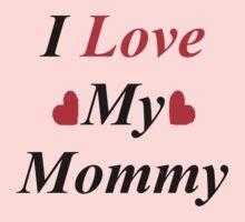 I Love My Mommy One Piece - Long Sleeve