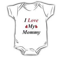 I Love My Mommy One Piece - Short Sleeve