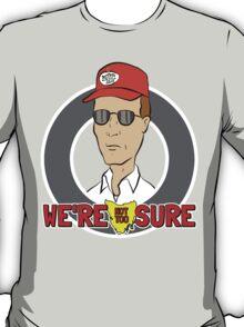 Bennylava - We're Not Too Sure T-Shirt