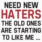 Need New Haters by BrightDesign