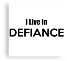 I Live In Defiance Canvas Print