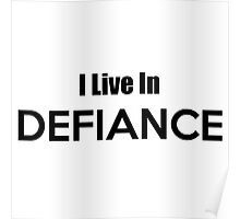 I Live In Defiance Poster