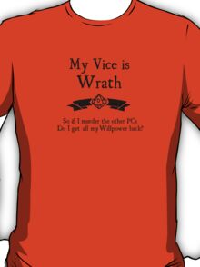 My Vice is Wrath T-Shirt