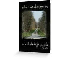 Proverbs 3:6 Greeting Card