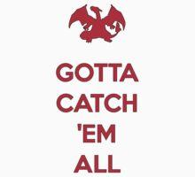Gotta Catch 'em All by Zapdosman