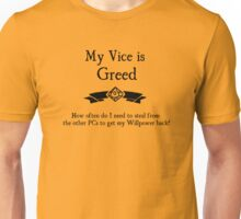 My Vice is Greed Unisex T-Shirt