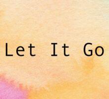 Let It Go Sticker