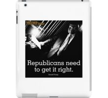 TRUMPISMS Republicans Need To Get It Right iPad Case/Skin