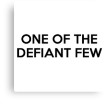 One Of The Defiant Few Canvas Print
