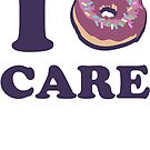 I Donut Care by Look Human