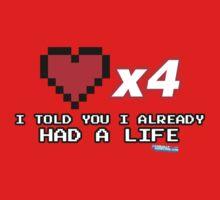I've already got a life - Gamer Video games Geek One Piece - Short Sleeve