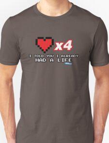 I've already got a life - Gamer Video games Geek T-Shirt