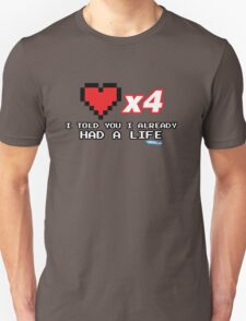 I've already got a life - Gamer Video games Geek T-Shirt