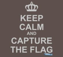 Keep Calm and Capture The Flag by GeekGamer