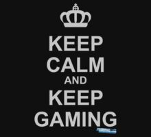 Keep Calm And Keep Gaming by GeekGamer