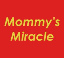 Mommy's Miracle Kids Tee