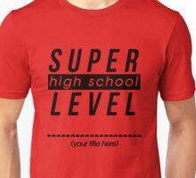 Super High School Level (Write Your Own) Unisex T-Shirt