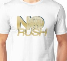 No Rush Unisex T-Shirt