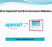 PSD to OpenCart builds up successful E-commerce websites.  by css4me111