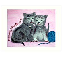 curiosity killed the cat (2011) Art Print