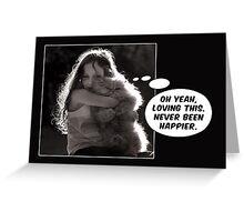 Oh yeah, loving this hug! Greeting Card