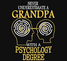 Never Underestimate Psychology Grandpa Unisex T-Shirt