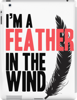 I'm A Feather In The Wind by KatBDesigns