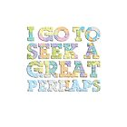 I go to seek a great perhaps - John Green by Charliejoe24