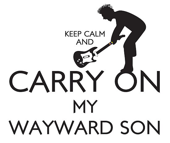 (Keep Calm And) Carry On My Wayward Son by RetroReview