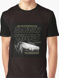 Straw Wars - May The Vote Be With You  Graphic T-Shirt