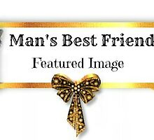 Man's Best Friend Proposed Banner by Morag Bates