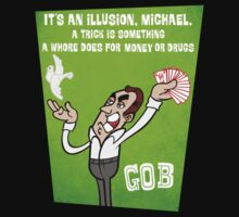 "Arrested Development- GOB ""It's an Illusion, Michael"" by SimpleSimonGD"