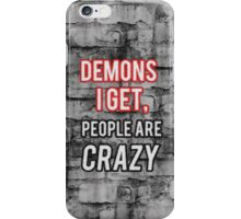People are crazy iPhone Case/Skin
