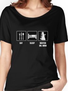 Eat Sleep Watch Doctor Who Women's Relaxed Fit T-Shirt