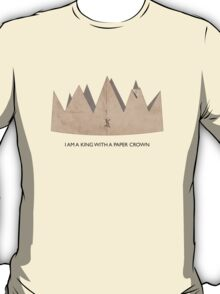 I am a King with a Paper Crown by Topher Adam T-Shirt