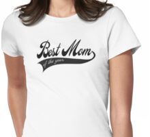 Best Mom of the year - Mother's day Womens Fitted T-Shirt