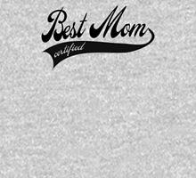 Best Mom Certified - Mother's day T-Shirt