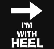 I'm With Heel by Alsvisions