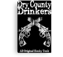 Dry County Drinkers - Guns Canvas Print