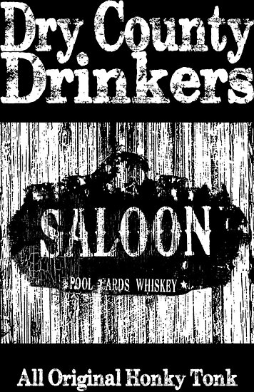 Dry County Drinkers - Saloon by DryCntyDrinkers