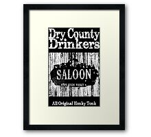 Dry County Drinkers - Saloon Framed Print