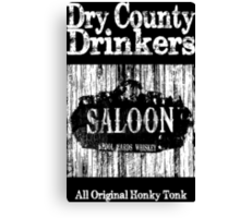 Dry County Drinkers - Saloon Canvas Print