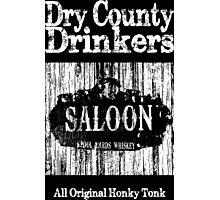 Dry County Drinkers - Saloon Photographic Print