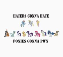 Haters gonna hate Ponies gonna PWN T-Shirt