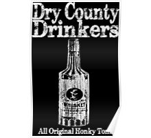 Dry County Drinkers - Whiskey Poster